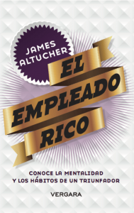 james-altucher_the-rich-employee_latin-america_ediciones-b_november-2016-1