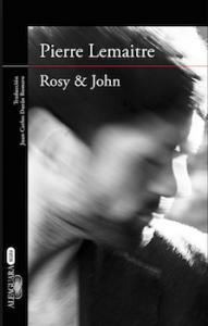 Lemaitre_ROSY & JOHN_Spain_Alfaguara_January 2016